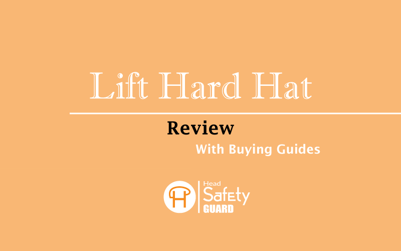 Lift Hard Hat Reviews